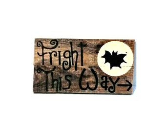 Custom Handmade wood sign , fright this way wood sign , handmade halloween wood sign , halloween decor  , hand painted sign