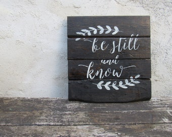 Be Still and Know Rustic Wood Sign