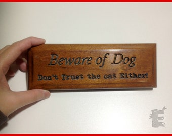 Reclaimed Wood Sign  - Beware of  Dog Don't Trust the Cat Either