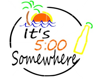 SVG - Its Five o'clock Somewhere - 5 o'clock Somewhere - Margaritaville - Jimmy Buffet - Parrot head - pallet sign - margaritaville tshirt