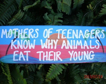 Mothers Of Teenagers Know Why Animals Eat Their Young