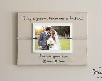 Today a groom, tomorrow a husband, forever your son frame, mother of groom frame, mother wedding gift