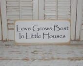 Love Grows Best In Little Houses Sign Primitive Rustic Country Home Decor Signs
