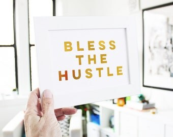 Hustle Hustle Print Hustle Gold Hustle Gold Art Hustle Gold Print Hustle Sign Hustle Decor Hustle Gold Sign Hustle Quote Hustle Art Blessed