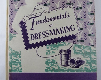 Vintage 1943 Fundamentals of Dressmaking Book, 1940s Dressmaking Sewing Book, Vintage Sewing Book, Vintage Seamstress, Sewing Collectibles,