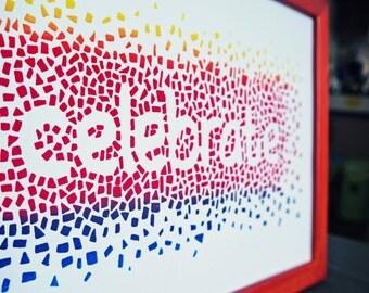 Celebrate with confetti, original screen print