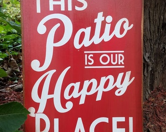 Patio Sign This Patio is our Happy Place Distressed Wood Sign