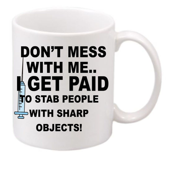 Funny Nursing Object Coffee Cup #175 Don't mess with Me, Sharp objects, Stab people