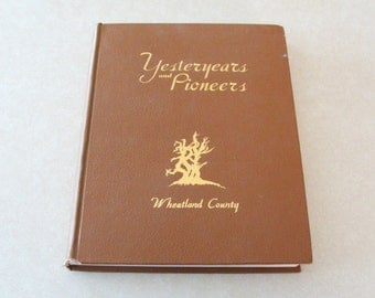 1972 Yesteryears and Pioneers, Historical Research Book Wheatland County Montana, Great Photos!