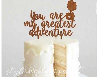 You are My Greatest Adventure Pixar Up - Cake Topper