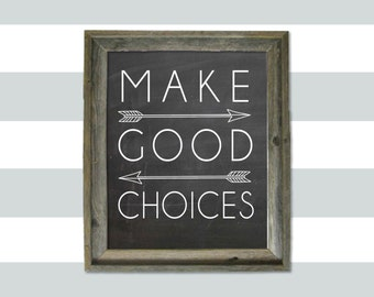 Make Good Choices 8x10 print MULTIPLE DESIGN OPTIONS