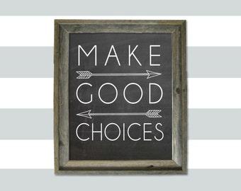 Make Good Choices 8x10 print