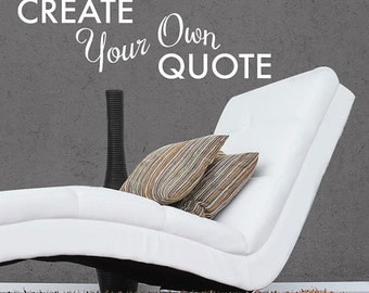 Create Your Own Quote Personalized Wall Quote Sticker   Wall Decal Custom  Vinyl Art Stickers