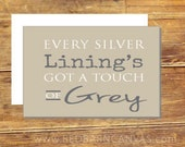 Every Silver Lining's Got A Touch Of Grey, Greeting Card