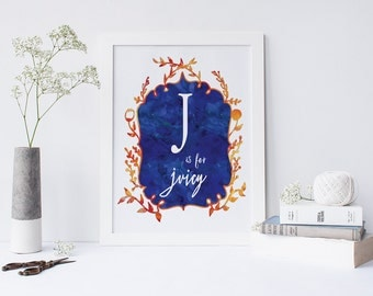 J is for Juicy - signed Sarcastic Alphabet print
