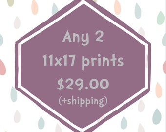 Any 2 11x17 prints - you choose - save on shipping