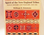 Spirit Of The New England Tribes Indian History And Folklore 1620-1984 Book By William S. Simmons