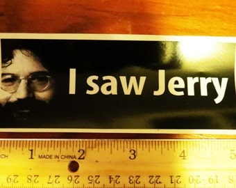 I Saw Jerry / Grateful Dead / Jerry Garcia / 5th Series / High Quality Vinyl / Bumper Sticker