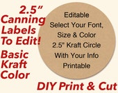"""EDITABLE PRINTABLE 2.5"""" Kraft Canning Labels, Hang Tags, Downloadable, Printable, DIY, Mason Jars, Party Favor Stickers, Toppers"""