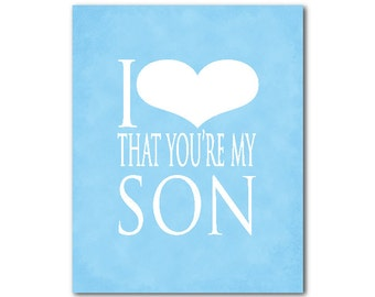 Wall Decor - I love that you are my son Family Gift - Typography - Room decor - Son Love - Word Art Print - chalkboard look - gift for boy
