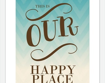 ON SALE Inspirational Quote Print - Our Happy Place - Typography Modern Wall Art Print - 8 x 10 Poster Print Teal Orange Couples Family
