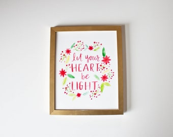 Let Your Heart Be Light print