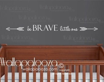 Be brave little one wall decal - arrow wall decal - be brave little one
