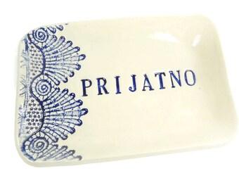 Prijatno Dish, Serbian Décor, Candy Dish, Serbian Holiday, Baba Kitchen, Croatian Kitchen, Montenegrin, Serbian Kitchen, Bosnian Gift
