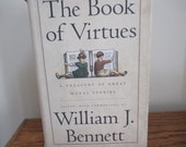 The Book of Virtues A Treasury of Great Moral Stories compiled by William Bennett