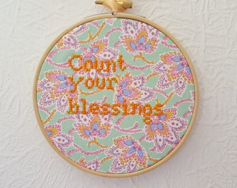 Count Your Blessings. Motivational Gift. Embroidery. 5 inch Hoop Art. Cross stitch Quote.  Wall Hanging. Inspirational Quote.  Home Décor.