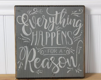 wooden sign,everything happens for a reason,inspirational,sympathy,motivational, wall decor,wood sign,hand painted