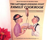 The Saturday Evening Post Family Cook Book Selected Health Recipes American Food Vintage 1984 Magazine Americana Decor