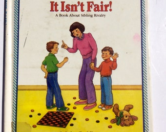 It Isn't Fair, a Book About Sibling Rivalry, by Barbara Shook Hazen, Vintage Child's Book, Children's Book