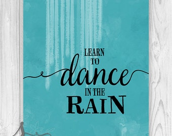 Learn to Dance in the Rain Typography Poster