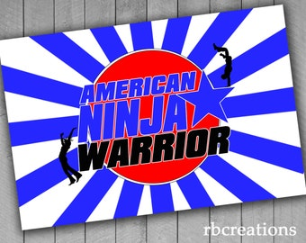 Printed American Ninja Warrior Party Poster ~ 12x18, 16x20 or 20x30