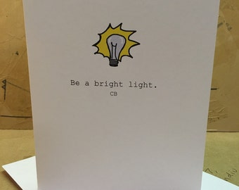 "Blank Card...""Be a bright  light."""