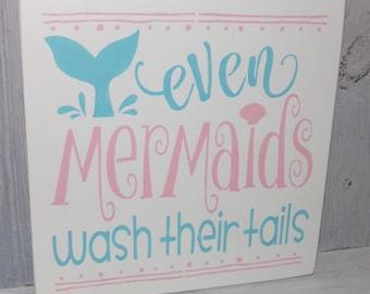 Even Mermaids Wash Their Tails, Bathroom Sign, Mermaid Bathroom Decor, Mermaid Sign, Pink and Aqua Bathroom Decor