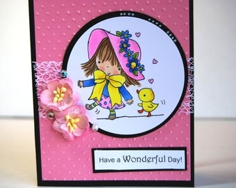 Have a Wonderful Day - Handmade Greeting Card - Girl with flower hat and cute chick