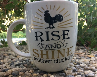 Rise and Shine Mother Cluckers