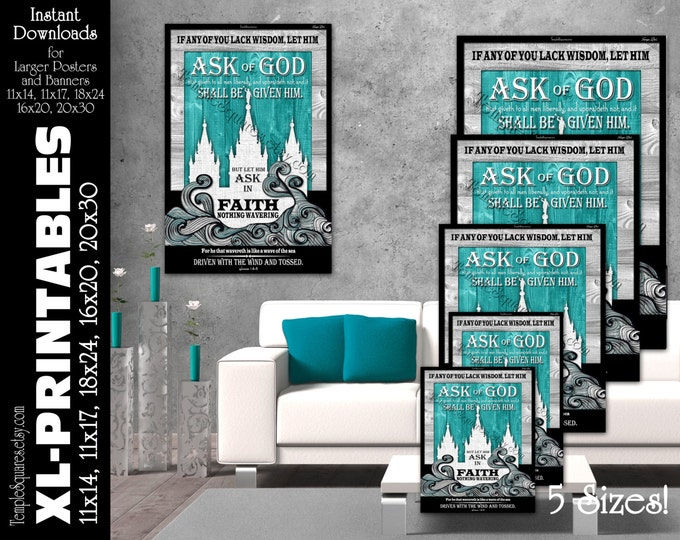 XL-Large Printable Posters, Ask of God Ask in Faith 2017 YW Young Women Mutual Theme Scripture James 1:5-6 LDS Temple Art 5 instant download