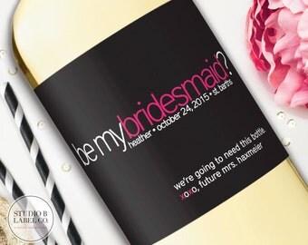 Bridesmaid Gift Wine Labels - Wedding Wine Labels - Asking Bridesmaid - Bridesmaid Proposal - Maid of Honor - Label Stickers