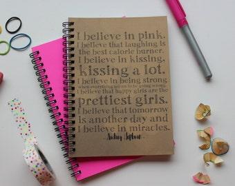I believe in Pink- Audrey Hepburn quote -   5 x 7 journal