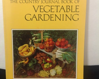 The Country Journal Book of Vegetable Gardening Nancy Bubel How To Grow Vegetables Monthly Guide