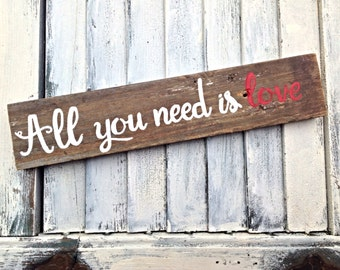 All You Need Is Love-Inspirational Wall Art Reclaimed Wooden Sign