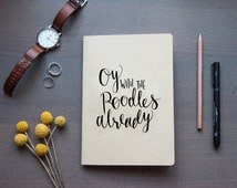 Oy With the Poodles Already - Gilmore Girls Quote - Notebook