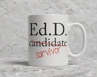Funny EdD Candidate  Mug, EdD Candidate Survivor