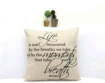ON SALE! Life is not measured by the breaths we take but by the Moments That Take Our BREATH Away, Throw Pillows, Pillows, Cushions