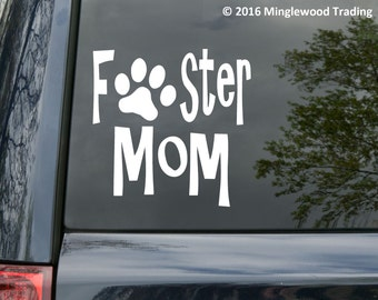 """Foster Mom - Animal Rescue Dog Cat Shelter Fostering Vinyl Decal Sticker 5"""" x 5"""" *Free Shipping*"""