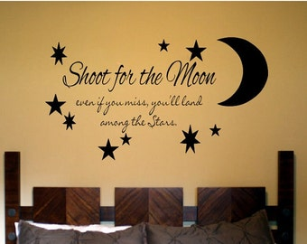 Stars Wall Quote Sign Vinyl Decal  - Sticker wall lettering Family Shoot for the moon even if you miss you will land among the stars