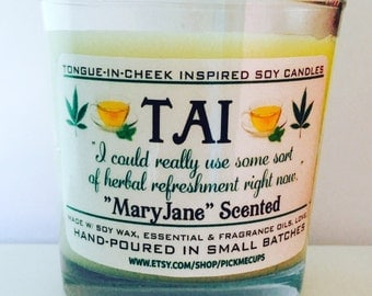 Tai- Clueless-  Soy Candle- herbal refreshment- cannabis Scented Candle Funny candles.